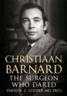 Image for Christiaan Barnard  : the surgeon who dared