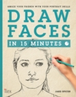Image for Draw faces in 15 minutes  : amaze your friends with your portrait skills
