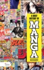 Image for A brief history of manga  : the essential pocket guide to Japanese pop culture