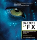 Image for Masters of FX  : behind the scenes with geniuses of visual and special effects