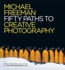 Image for Fifty paths to creative photography