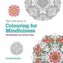 Image for The Little Book of Colouring For Mindfulness : 100 Mandalas for Instant Calm
