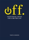 Image for Off  : your digital detox for a better life
