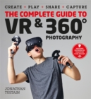 Image for The complete guide to vr  : make, enjoy, and share & play