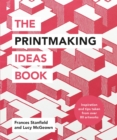 Image for The printmaking ideas book