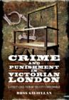 Image for Crime and punishment in Victorian London