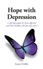 Image for Hope with depression: a self-help guide for those affected and their families, friends and carers