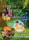 Image for Charlie and Isabella's Magical Adventures