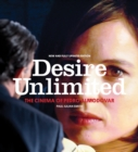 Image for Desire unlimited  : the cinema of Pedro Almodâovar