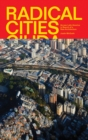Image for Radical cities  : across Latin America in search of a new architecture