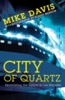 Image for City of quartz: excavating the future in Los Angeles