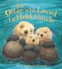 Image for The otter who loved to hold hands