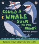 Image for Could a whale swim to the moon?...and other questions