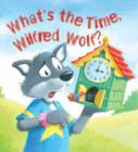 Image for What's the time, Wilfred Wolf?