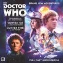 Image for Doctor Who Main Range : Vortex Ice / Cortex Fire : 225