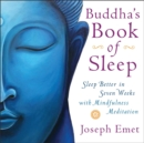 Image for Buddha's book of sleep  : sleep better in seven weeks with mindfulness meditation