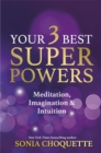 Image for Your 3 best super powers  : meditation, imagination & intuition