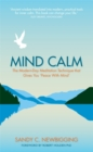 Image for Mind calm  : the modern-day meditation technique that gives you 'peace with mind'