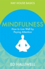 Image for Mindfulness  : how to live well by paying attention