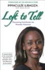 Image for Left to tell  : one woman's story of surviving the Rwandan holocaust