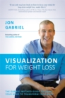 Image for Visualization for weight loss  : the Gabriel Method guide to using your mind to transform your body