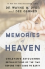 Image for Memories of heaven  : children's astounding recollections of the time before they came to earth