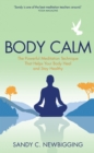 Image for Body calm  : the powerful meditation technique that helps your body heal and stay healthy