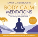 Image for Body calm meditations  : experience the power of meditation for self-healing and superb health