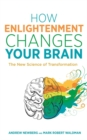 Image for How enlightenment changes your brain  : the new science of transformation