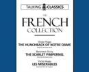Image for The French Collection : The Hunchback of Notre Dame / The Scarlet Pimpernel / Les Miserables
