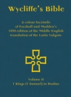 Image for Wycliffe's Bible  : a colour facsimile of Forshall and Madden's 1850 edition of the Middle English translation of the Latin VulgateVolume II,: 1 Kings (1 Samuel) to Psalms