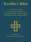 Image for Wycliffe's Bible  : a colour facsimile of Forshall and Madden's 1850 edition of the Middle English translation of the Latin VulgateVolume III,: Proverbs to 2 Maccabees