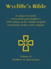 Image for Wycliffe's Bible  : a colour facsimile of Forshall and Madden's 1850 edition of the Middle English translation of the Latin VulgateVolume IV,: Mathew to Apocalypse