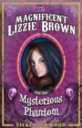 Image for The magnificent Lizzie Brown and the mysterious phantom