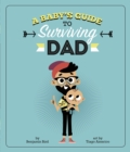 Image for A baby's guide to surviving dad