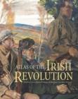 Image for Atlas of the Irish revolution
