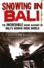 Image for Snowing in Bali  : the incredible inside account of Bali's hidden drug world