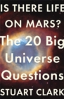 Image for Is there life on Mars?  : the 20 big universe questions