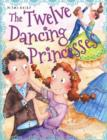 Image for The twelve dancing princesses and other princess stories