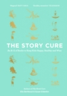 Image for The story cure  : an A-Z of books to keep kids happy, healthy and wise