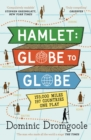 Image for Hamlet, Globe to globe  : 193,000 miles, 197 countries, one play