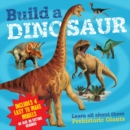 Image for Build a Dinosaur : Learn all about these prehistoric giants