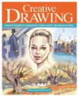 Image for Creative drawing  : a practical guide to using pencil, crayon, pastel, ink and watercolour