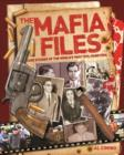 Image for The Mafia files  : case studies of the world's most evil mobsters