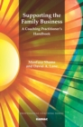 Image for Supporting the family business  : a coaching practitioner's handbook