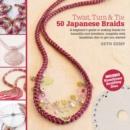 Image for Twist, turn & tie  : 50 Japanese braids
