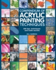 Image for Compendium of acrylic painting techniques  : 300 tips, techniques and trade secrets