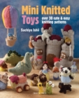 Image for Mini knitted toys  : over 30 cute and easy knitting patterns