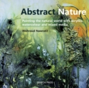 Image for Abstract nature  : painting the natural world with acrylics, watercolour and mixed media