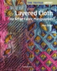 Image for Layered cloth  : the art of fabric manipulation